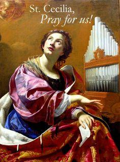 ~Memorial of St. Cecilia, Virgin and Martyr - 22 November