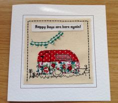 Textile caravan card for birthday, thank you, get well, Father's Day, Retirement, leaving, bon voyage. Personalised with your printed words by FiddlethreadStudio on Etsy