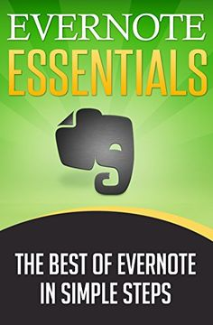 EVERNOTE: Evernote Essentials, The Best of Evernote in Simple Steps (Evernote for dummies Evernote notebook Evernote business) by Matt R.