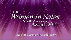 The inaugural Women In Sales Awards North America. Recognizing the most exemplary Women In Sales Across North America and Canada. America And Canada, North America, Awards, Women, Women's