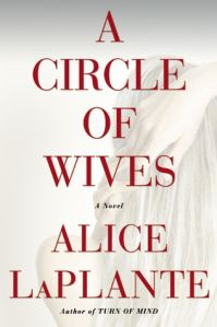 A Circle of Wives - Ah, dead husband murder mystery.  Can't wait to read this one