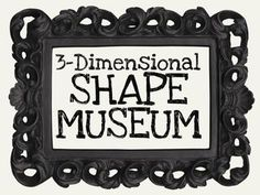 Grade K shape museum, great idea - would encourage kids to bring in shapes from their house! Frameworks highlights Cone, Cylinder, Sphere, Cube for K. Other shape ideas also. Math Classroom, Kindergarten Math, Classroom Ideas, Preschool Math, Teaching Shapes, Teaching Math, Geometry Activities, Math Activities, First Grade Math