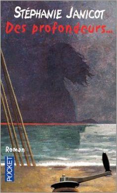 Des profondeurs: Amazon.com: Stéphanie Janicot: Books