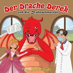 Kinderbücher:Der Drache Derek und die Zahnschmerzen (deutsch kinder buch, Schlafenszeit, Bilderbücher kinder Leseanfänger,Gutenachtgeschichten German edition 3 Kindle Edition 4)