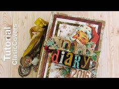 Christmas Diary Tutorial - Scrapbook Chipboard Covers - YouTube