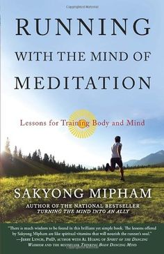 Running with the Mind of Meditation: Lessons for Training Body and Mind Sakyong Mipham Rinpoche I think you would like this if you are either a runner or meditator (or both) and looking for new inspiration. Spiritual Wellness, Spiritual Practices, Spiritual Quotes, Reading Lists, Book Lists, Basic Meditation, Meditation Books, Meditation Center, Spiritual Background