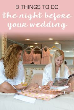 8 things that every bride should do the night before the wedding!
