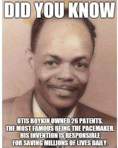 Otis Boykin's noteworthy inventions include a wire precision resistor and a control unit for the pacemaker. When he died in he had 26 patents in his name. Otis Boykin was born on August in Dallas, Texas. Black Power, Master Of The Universe, African American Inventors, Black History Facts, Black History Inventors, Black History Month Memes, Today In Black History, Black History Quotes, African American History