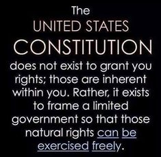 The Constitution was written to frame a limited government so that the natural rights of 'We The People' could be exercised freely! Great Quotes, Inspirational Quotes, Profound Quotes, Awesome Quotes, Wise Quotes, Motivational, United States Constitution, Bill Of Rights, Constitutional Rights