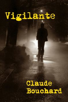 """""""Vigilante"""" by Claude Bouchard"""