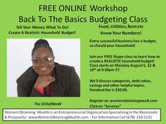 Women Obtaining Wealth is offering a FREE Back To The Basics Budgeting Online Class starting Monday, August 5th via SKYPE at 9:30pm