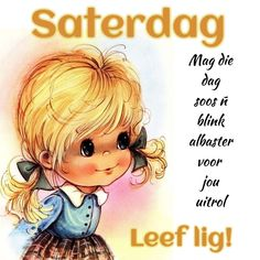 Tuesday Quotes Good Morning, Morning Quotes, Lekker Dag, Afrikaanse Quotes, Goeie Nag, Goeie More, Fictional Characters, Van, Mornings