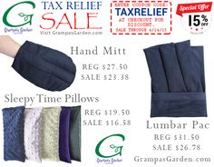 Tax Relief Sale! Save 15% on Hand Mitts, Sleepy TIme Pillows, and Lumbar Pacs.  Enter coupon code: TAXRELIEF at checkout for discount. Visit Sale Page: http://www.grampasgarden.com/tax-relief-sale.html Sale through Tuesday 4/14/2015.