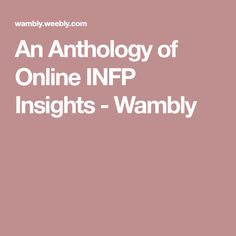 An Anthology of Online INFP Insights - Wambly