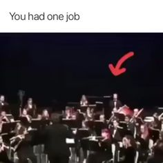 You had one job This is so funny it has actuly happened in my school bandYou can find Music humor and more on our website. Video Humour, Humor Videos, Funny Video Memes, Really Funny Memes, Stupid Funny Memes, Funny Relatable Memes, Haha Funny, Funny Texts, Funny Shit
