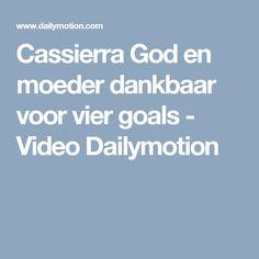 Cassierra God en moeder dankbaar voor vier goals - Video Dailymotion