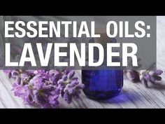 Essential Oils: Lavender Oil - YouTube