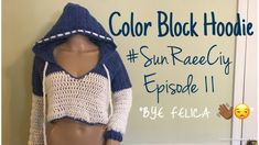 Crochet Hoodies Color Block Hoodie pattern by Chasing SunRaee Designs - Crochet Dress Outfits, Black Crochet Dress, Crochet Crop Top, Crochet Clothes, Crochet Hoodie, Crochet Beanie Hat, Knit Crochet, Crochet Hats, Crochet Flower