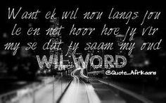 Liefde in Afrikaans Wise Sayings, Wise Quotes, Afrikaanse Quotes, My Land, English Quotes, Say You, Magic, Writing, Words