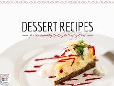 Dessert Recipes for the Healthy Baking & Pastry Chef's Arsenal  #Dessert #Recipes #DessertRecipes #Recipe #Cooking #Cheesecake #ECPIUniversity #Cook  http://www.ecpi.edu/blog/dessert-recipes-healthy-baking-pastry-chefs-arsenal#sthash.r7C8PTZ2.dpuf