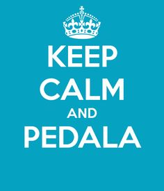 'KEEP CALM AND PEDALA ' Poster