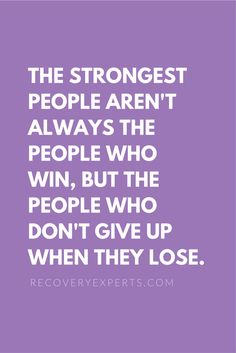Motivational Quotes: The strongest people aren't always the people who win, but the people who don't give up when they lose.  Follow: https://www.pinterest.com/recoveryexpert