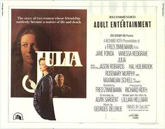 """Julia 1977 directed by Fred Zinnemann, from a screenplay by Alvin Sargent. It is based on Lillian Hellman's book Pentimento, a chapter of which purports to tell the story of her relationship with an alleged lifelong friend, """"Julia,"""" who fought against the Nazis in the years prior to World War II. It won three Academy Awards , including best screenplay. With Jane Fonda and Vanessa Redgrave"""