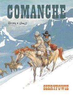 """Greg (sc.), Hermann (rys.), """"Comanche #8: Szeryfowie"""", Prószyński i S-ka, 2017."""