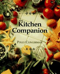 The Kitchen Companion : The Ultimate Guide to Cooking and the Kitchen - http://spicegrinder.biz/the-kitchen-companion-the-ultimate-guide-to-cooking-and-the-kitchen/