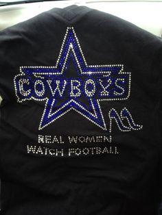 Real Women Watch Football Rhinestone Shirt Dallas by DiamondPieces, $35.00