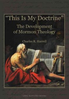 This Is My Doctrine: The Development of Mormon Theology