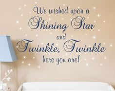 """We wished upon a Shining Star and Twinkle, Twinkle here you are!"" Wall decal for baby boys or girls"