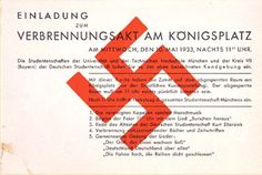 """This invitation to the book burning in Munich outlines the order of events: invitees "" At 11 p.m. the torchlight procession of the entire Munich Students Association will be arriving. 1. The united bands will play parade music 2. The festivities will begin at 11 with the song ""Brothers, Forward!"" 3. Speech by the leader of the German Students Association Kurt Ellersiek 4. Burning of the nation-corrupting books and journals 5. Group sing-along [...]."""