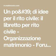 Un po' di idee per il rito civile: il libretto per rito civile - Organizzazione matrimonio - Forum Matrimonio.com