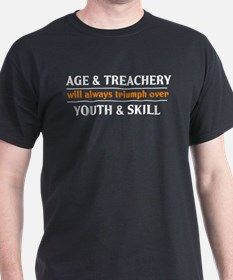 Age and Treachery will always T-Shirt for