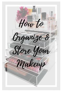 How to organize your makeup collection for easy access. Organize makeup with acrylic organizers. http://thepatranilaproject.com/how-to-organize-makeup-collection/