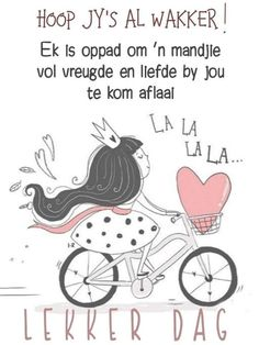 Hoop jy is al wakker Good Morning Messages, Good Morning Greetings, Good Morning Wishes, Good Morning Quotes, Lekker Dag, Goeie More, Afrikaans Quotes, Special Quotes, Sleep Tight