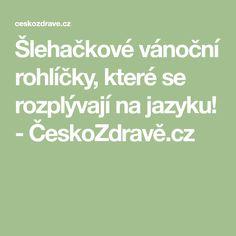 Šlehačkové vánoční rohlíčky, které se rozplývají na jazyku! - ČeskoZdravě.cz