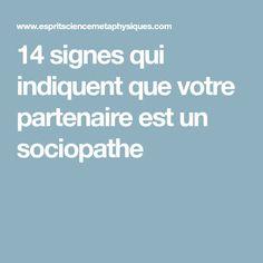 14 signes qui indiquent que votre partenaire est un sociopathe