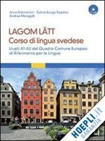 brannstrom anna; repetto celina bunge; meregalli andrea - lagom latt - corso di lingua svedese+ cd mp3