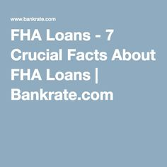 FHA Loans - 7 Crucial Facts About FHA Loans   Bankrate.com