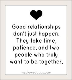 Good Relationships Don't Just Happen  ...