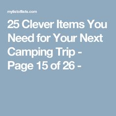 25 Clever Items You Need for Your Next Camping Trip - Page 15 of 26 -
