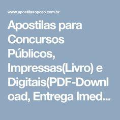Apostilas para Concursos Públicos, Impressas(Livro) e Digitais(PDF-Download, Entrega Imediata) -             Apostilas Opção