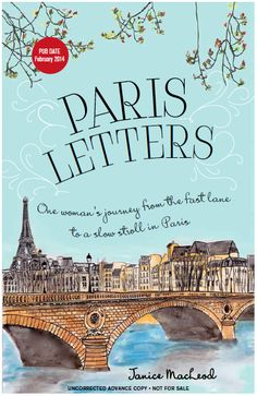 The Paris Letters by Janice MacLeod - I worked with the author during my stint in California and I seriously can not wait to read this. The hand painted letters are beautiful!