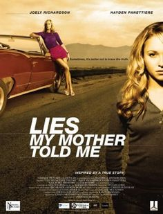 Lies My Mother Told Me (2005)  The teleplay by Matt Dorff is loosely based on the true story of The Murder of Larry McNabney by his wife, Elisa McNabney with the help of college student Sarah Dutra and fled to Florida, where she eventually was caught. Two weeks later, she hanged herself in her jail cell while awaiting extradition to California.  Directed By: Christian Duguay Produced By Michael Frislev Chad Oakes  Written By: Matt Dorff  Starring; Joely Richardson, Colm Feore, & Hayden…