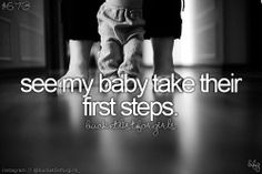 See My Baby Take There First Steps