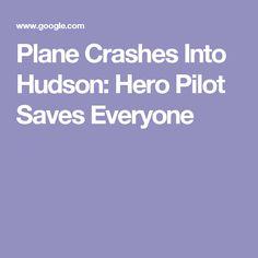Plane Crashes Into Hudson: Hero Pilot Saves Everyone The Broad Museum, Hudson River, Plane, Pilot, Hero, Aircraft, Airplanes, Airplane, Planes