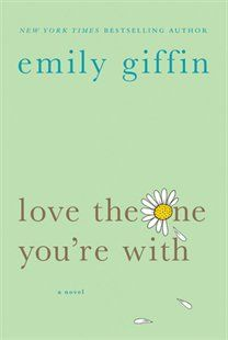 Love the One You're With Book by Emily Giffin | Trade Paperback | chapters.indigo.ca