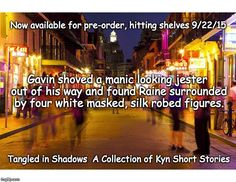 Tangled in Shadows, A Collection of Kyn Short Stories  Masked by Shadows, 2.5 Nothing is ever easy...